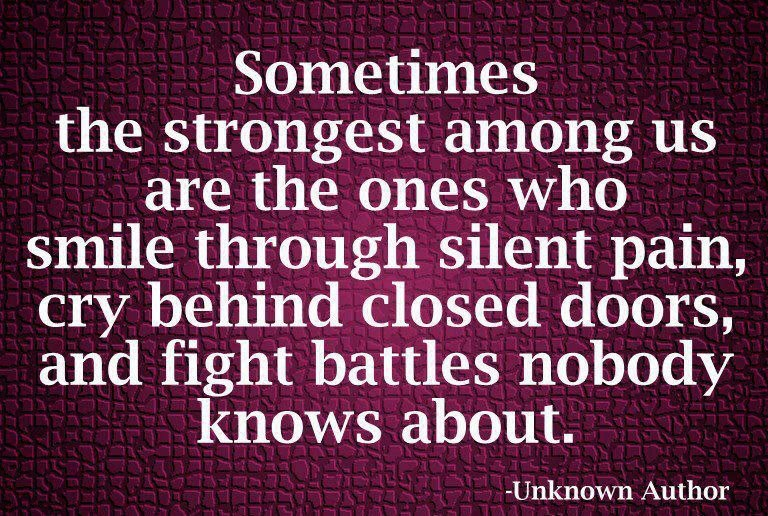 Sometimes the strongest ones among us are the ones who smile through silent pain....