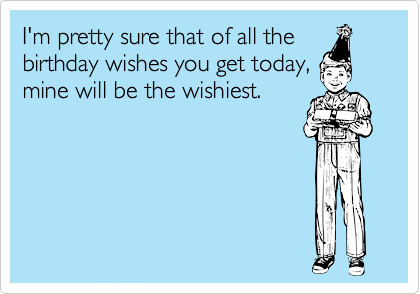 25 Funny Birthday Wishes For You – Sarcastic Birthday Greetings