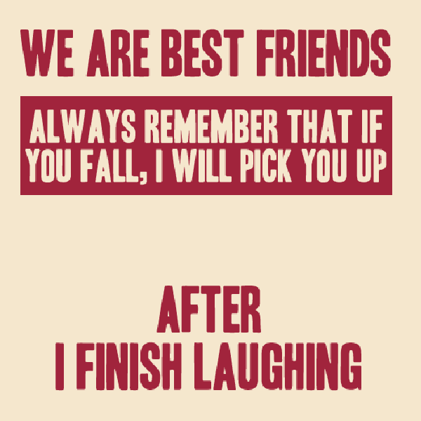 Funny I Love You Quotes For Best Friends : Funny Quotes Cute Best Friend. QuotesGram