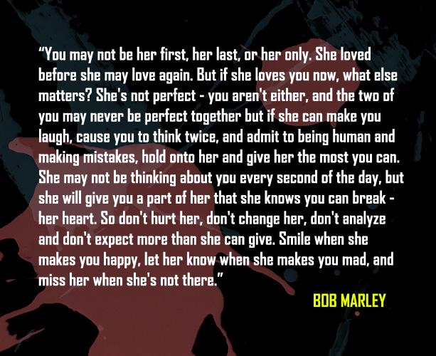 hes not perfect bob marley quotes about love quotesgram